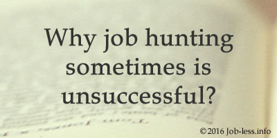 Why job hunting sometimes is unsuccessful?