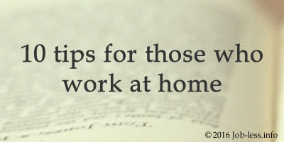 10 tips for those who work at home