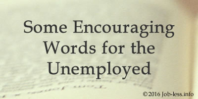 Some Encouraging Words for the Unemployed