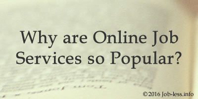 Why are Online Job Services so Popular?